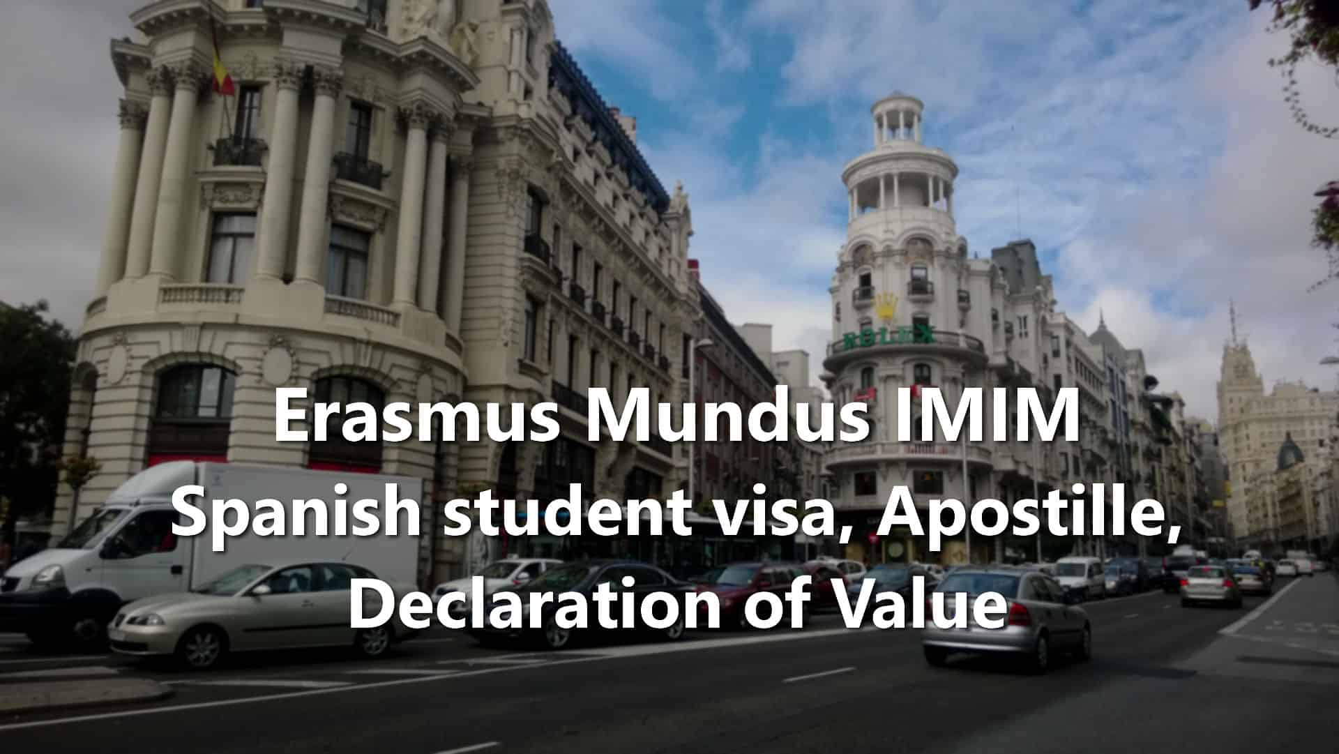 Erasmus Mundus IMIM Spanish student visa, Apostille, Declaration of Value